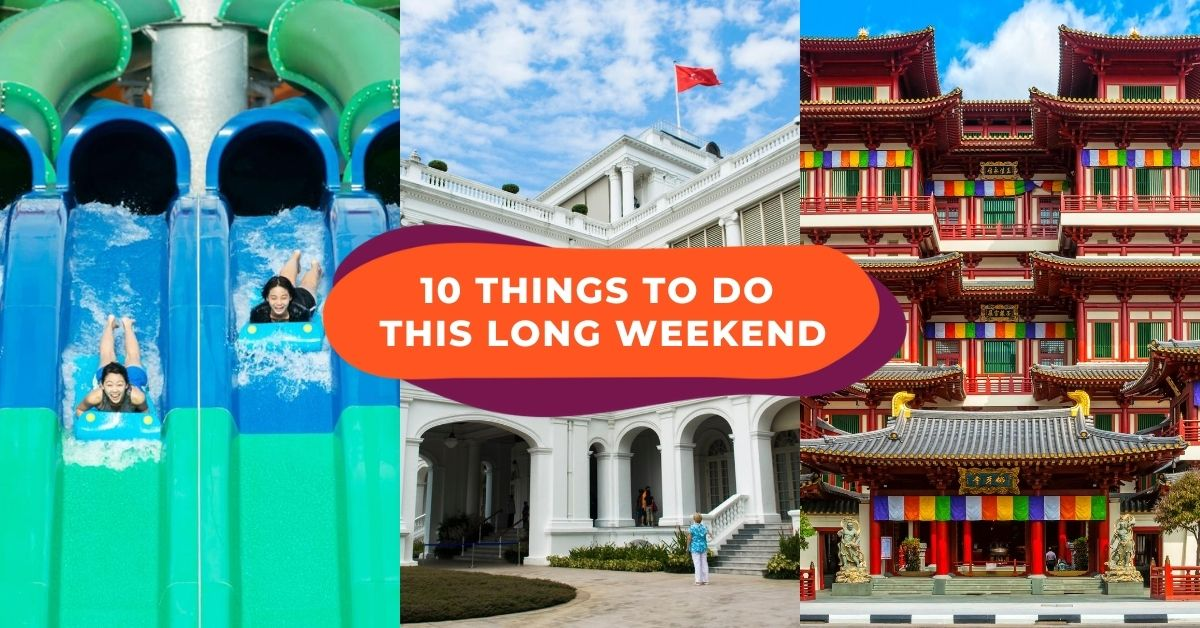 National Day Special: Things To Do This Long Weekend Besides Going For A Staycation