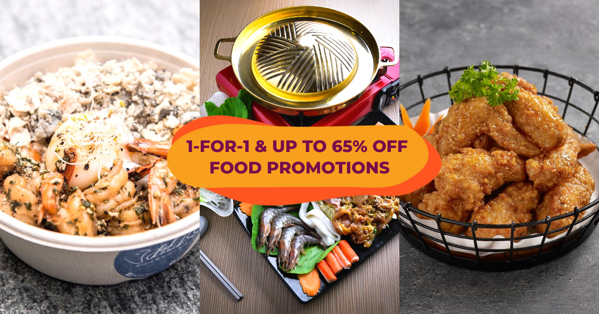Singapore Food Promotions: 1-for-1 And Up To 65% Off Restaurant Food Deals