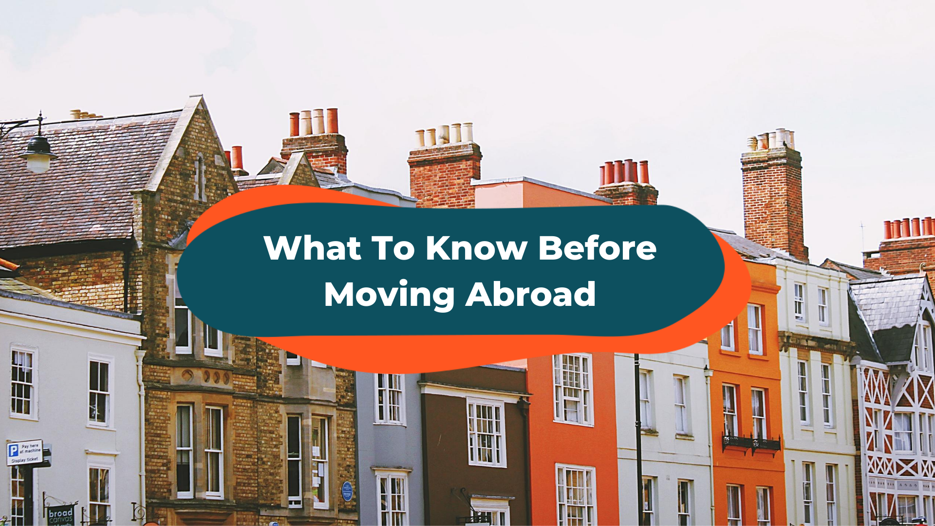 Living Abroad: 5 Things to Know Before Moving Abroad to Your Favorite Travel Destination