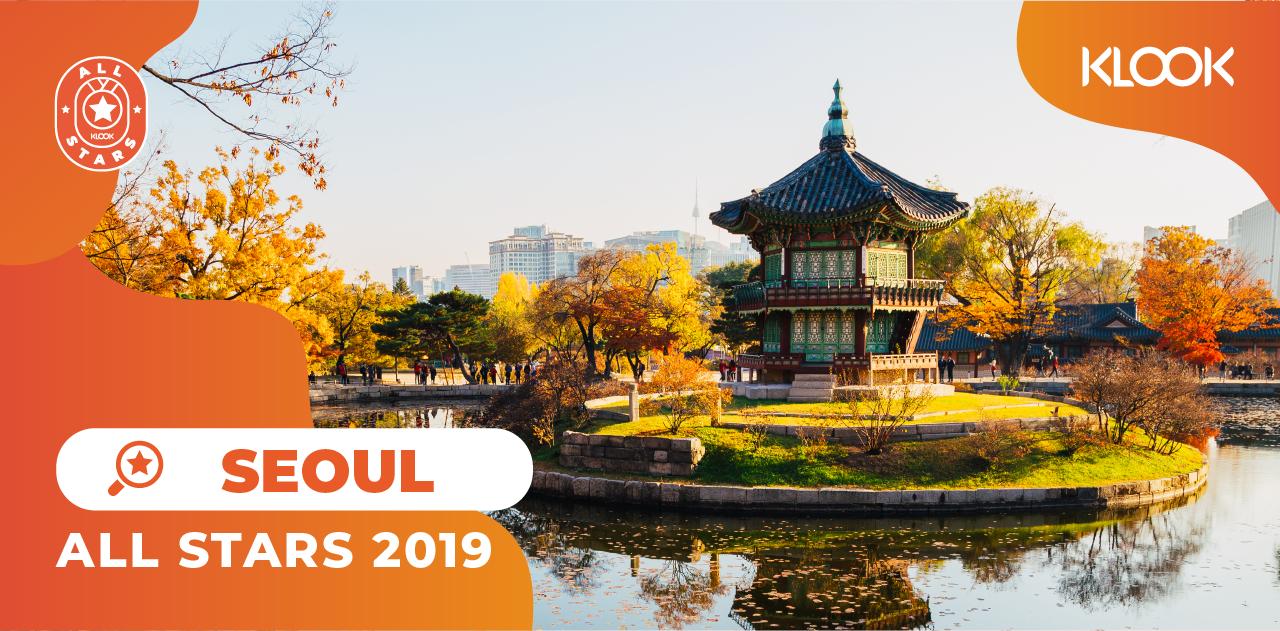 Tổng Hợp Hoạt Động Du Lịch Được Yêu Thích Nhất Trên Klook Trong Năm 2019 all stars seoul