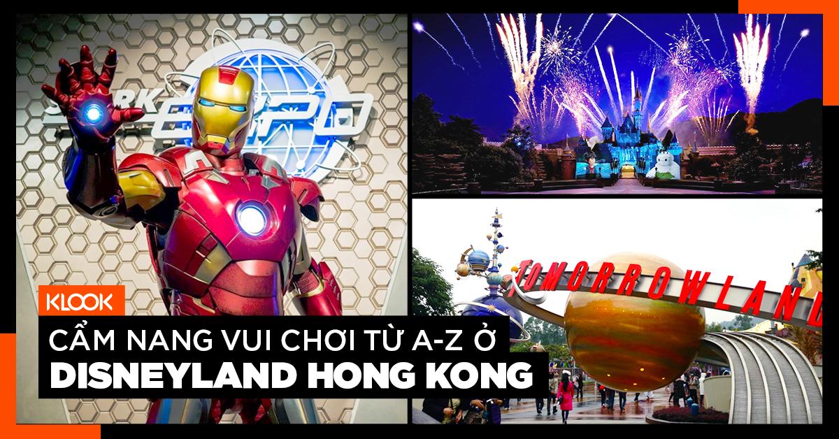 CẨM NANG VUI CHƠI A-Z Ở DISNEYLAND HONG KONG