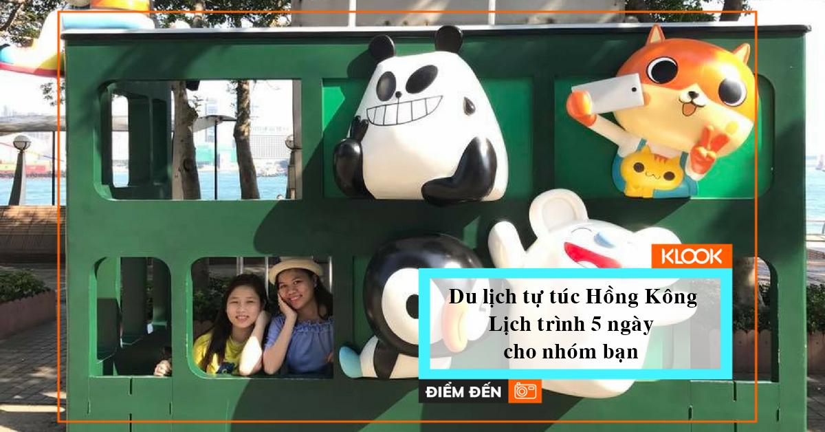 Du lịch tự túc Hồng Kông: Lịch trình 5 ngày cho nhóm bạn