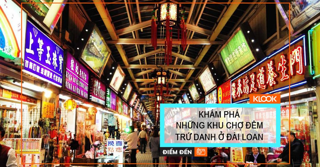 Khám phá những khu chợ đêm trứ danh ở Đài Loan