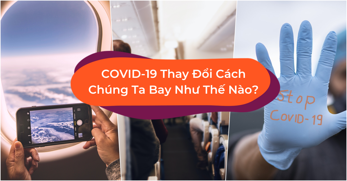 COVID-19 Và Trạng Thái Bình Thường Mới Khi Đi Máy Bay