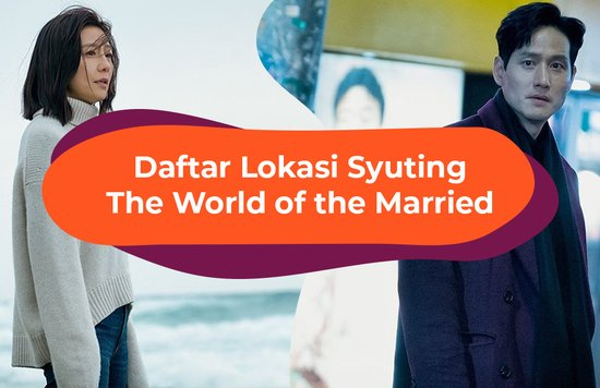 Lokasi Syuting The World of the Married