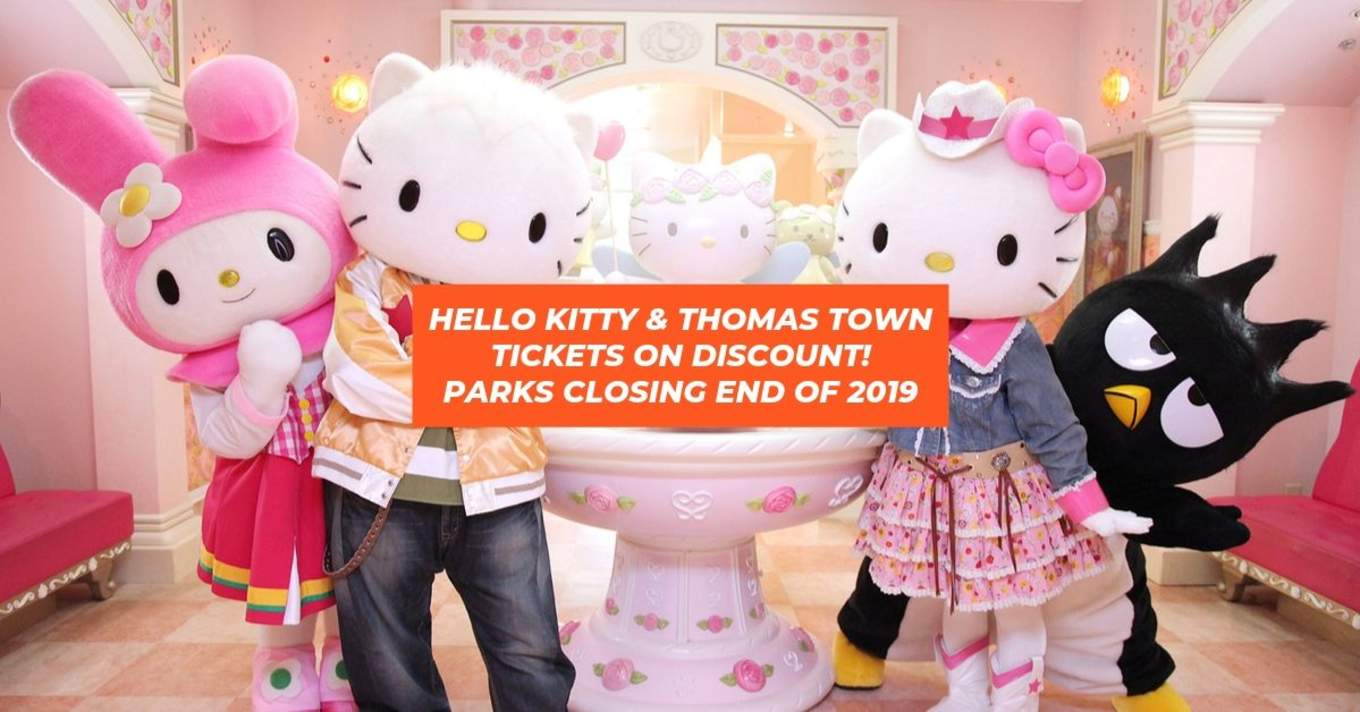 HELLO KITTY THOMAS TOWN CLOSING END OF 2019 TICKETS ON DISCOUNT
