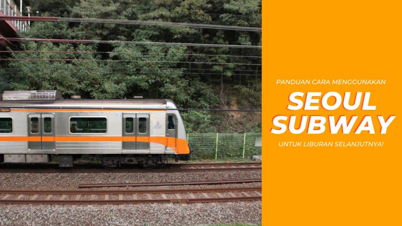 Pedoman Seoul Subway Yang Kamu Butuhkan Klook Blog
