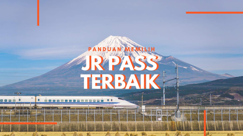 Memilih JR Pass Terbaik
