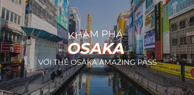 kham pha osaka chi 520k voi the osaka amazing pass cover