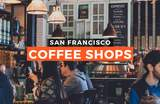 10 Coffee Shops Around San Francisco for your Caffeine Fix