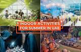 12 Top Indoor Activities Summer In The UAE To Escape The Heat