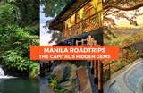 Manila Road Trip: Discover Manila's Best Kept Secrets