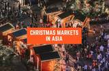 Here's Where You Can Find Christmas Markets In Asia!