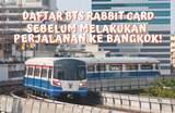 Sebelum Melakukan Perjalanan ke Bangkok, Jangan Lupa untuk Daftar BTS Rabbit Card!