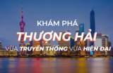 Kinh nghiệm du lịch 3N3Đ tự túc khám phá Thượng Hải, Trung Quốc