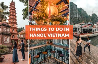 10 Things To Do In Hanoi Perfect For Your Next Long Weekend Getaway