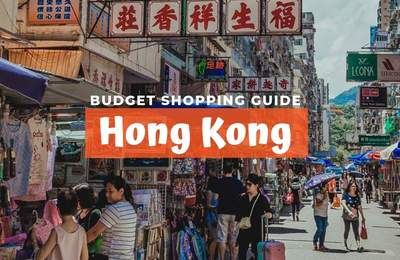 Hong Kong Budget Shopping Guide For Fashion, Electronics & More At Wallet Friendly Prices