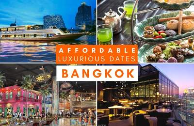 Pamper Bae In Bangkok With These Romantic Date Ideas That Won't Break The Bank