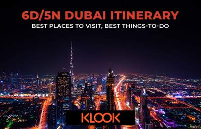 6D/5N Dubai Itinerary: Best Places to Visit, Best things-to-do
