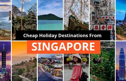 12 Cheapest Holiday Destinations from Singapore for a Short Getaway