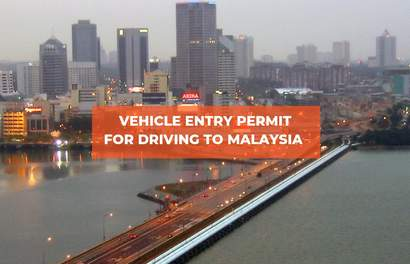 How to Apply for Malaysia Vehicle Entry Permit (VEP) to Drive in Malaysia