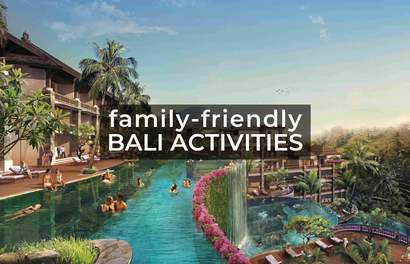 11 Family-Friendly Bali Activities For Your Next Holiday With The Kids