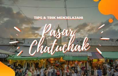 Tips & Trik Jelajah Pasar Chatuchak Bangkok