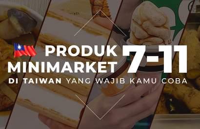 Produk Minimarket 7-11 di Taiwan Yang Wajib Kamu Coba!