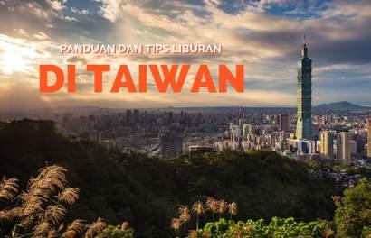 Panduan yang Anda Butuhkan dengan Tips Terbaik untuk Menaklukkan Taiwan