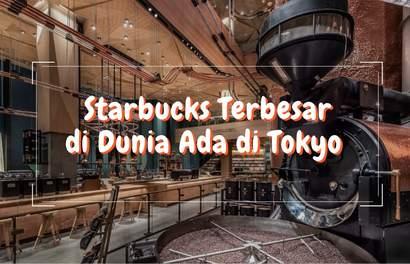 Di Tokyo Ada Starbucks Terbesar di Dunia Loh!