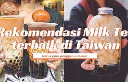 Rekomendasi Milk Tea Terbaik di Taiwan Untuk Para Penggemar Boba!