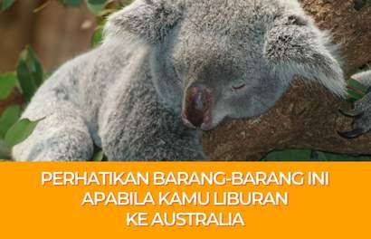 Barang-barang yang Diizinkan dan Dilarang untuk Dibawa ke Australia