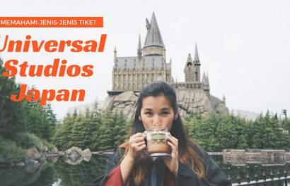 Panduan Memahami Jenis-Jenis Tiket Universal Studios Japan