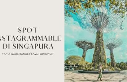 10 Tempat Paling Instagrammable di Singapura yang Wajib Kamu Kunjungi