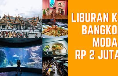Trik Liburan ke Bangkok Modal Rp 2 Juta Aja