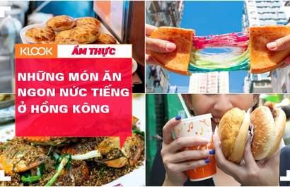 Đi đâu để tìm những món ăn ngon nức tiếng ở Hồng Kông?