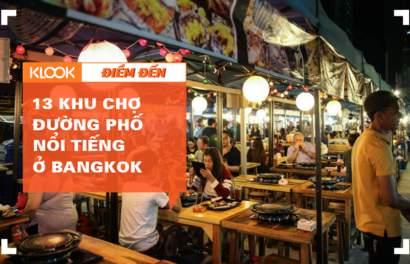 13 khu chợ đường phố bạn không nên bỏ lỡ khi đến Bangkok