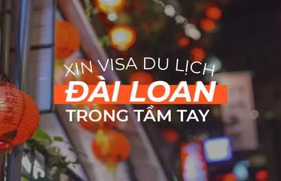 Cập nhật mới về xin visa du lịch Đài Loan, liệu có khó không?