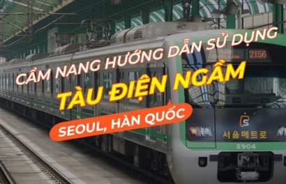 Bí kíp du lịch tự túc Hàn Quốc: Hướng dẫn sử dụng tàu điện ngầm Seoul