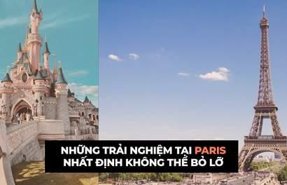 Top những địa điểm tham quan, vui chơi ở Paris nhất định không thể bỏ qua!