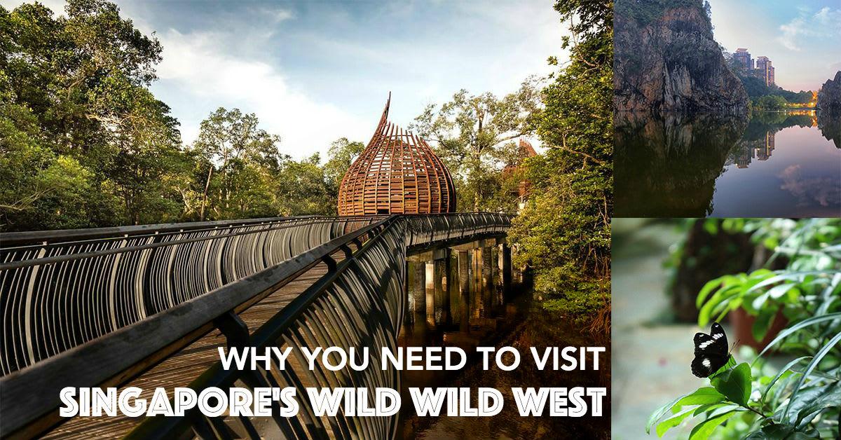 10 lý do phải đến miền tây singapore