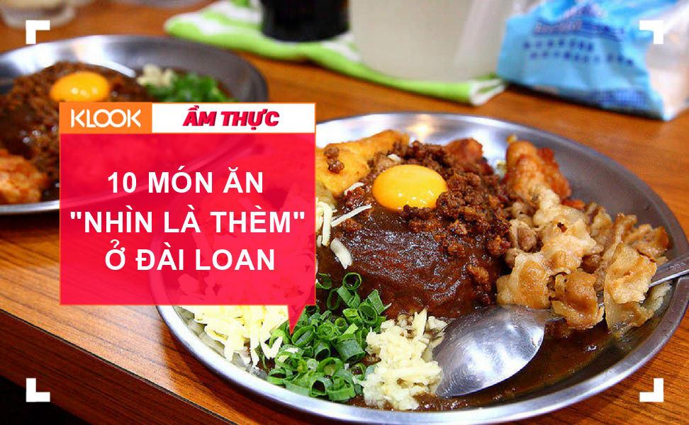 """10 món ăn """"nhìn là thèm"""" ở Đài Loan 1"""