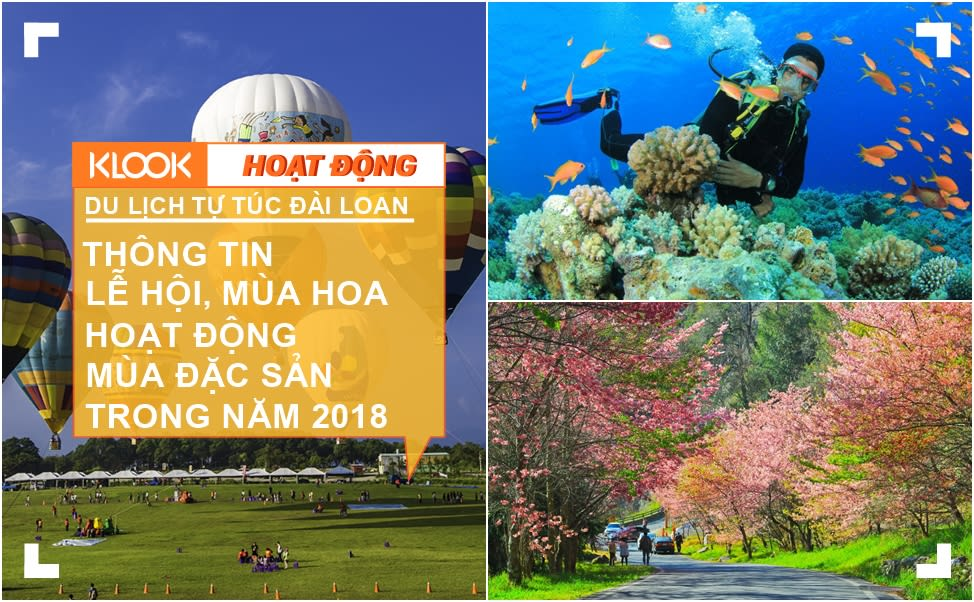 Du lịch tự túc Đài Loan: Tổng hợp thông tin các lễ hội, mùa hoa, hoạt động, mùa đặc sản trong năm 2018 1