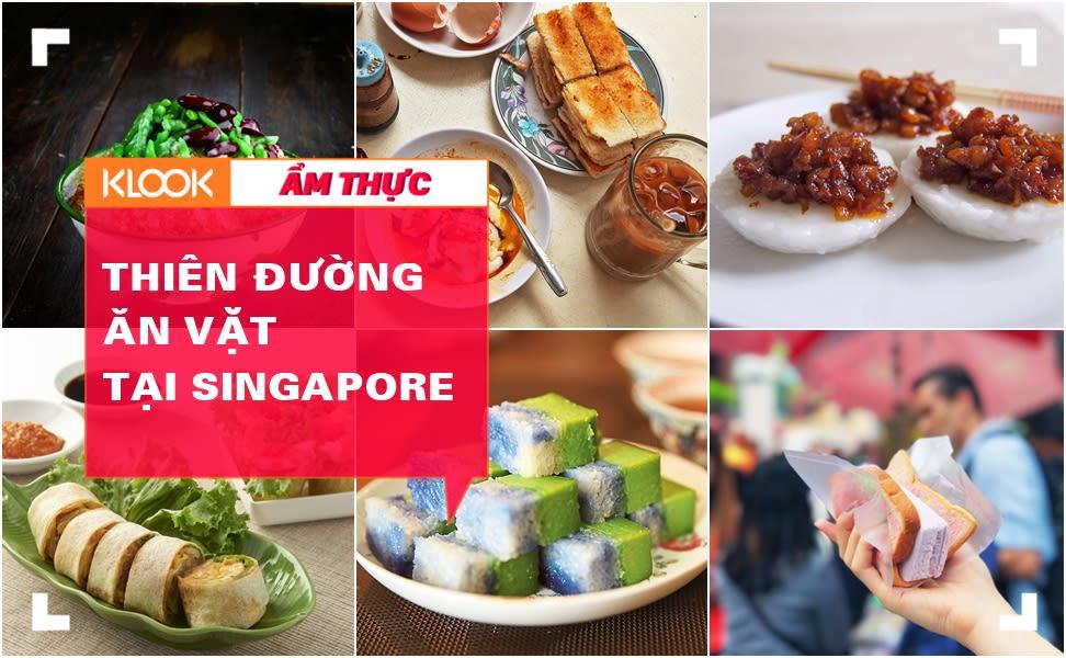 Khám phá những món ăn vặt ngon khó cưỡng tại Singapore 1