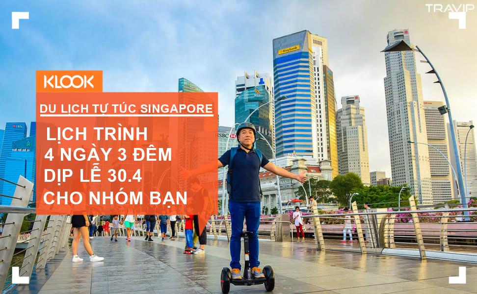 Lịch trình du lịch Singapore 4 ngày 3 đêm dịp 30.4 cho nhóm bạn thân từ travel blogger Travip 1