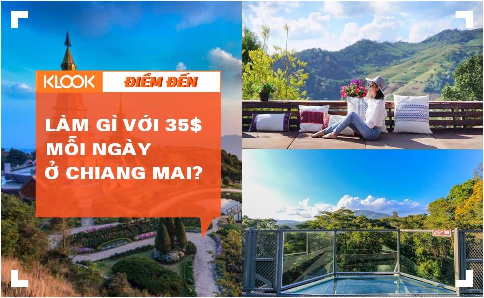Thử Thách Ở Chiang Mai: Vui Chơi Với Budget Dưới 35$ Mỗi Ngày 1
