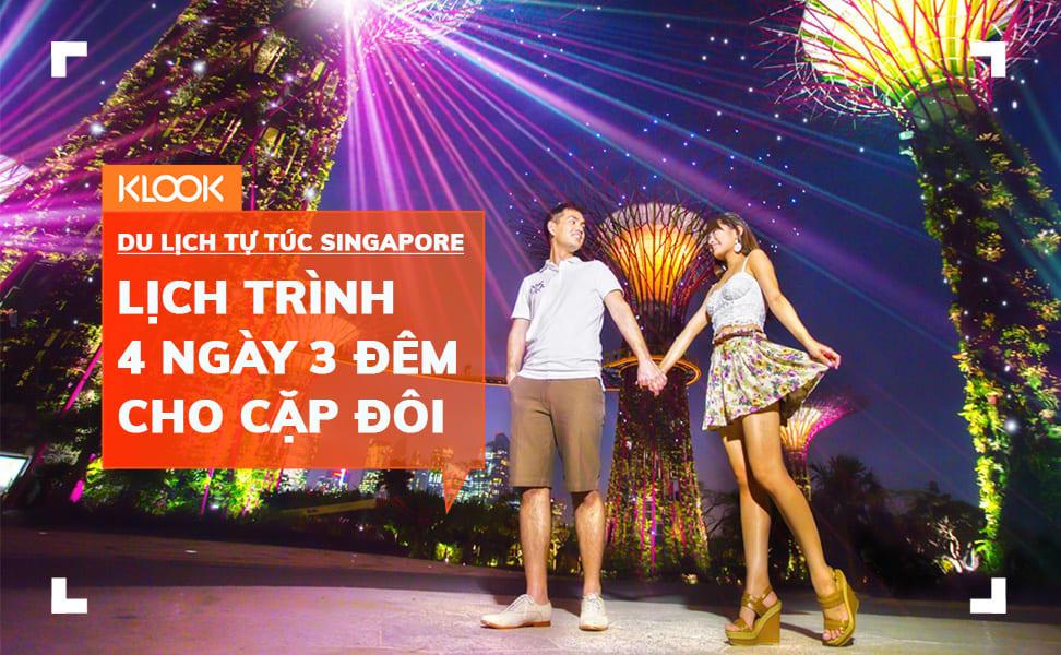 Lịch trình du lịch tự túc Singapore dịp lễ 30-4 dành cho các cặp đôi 1