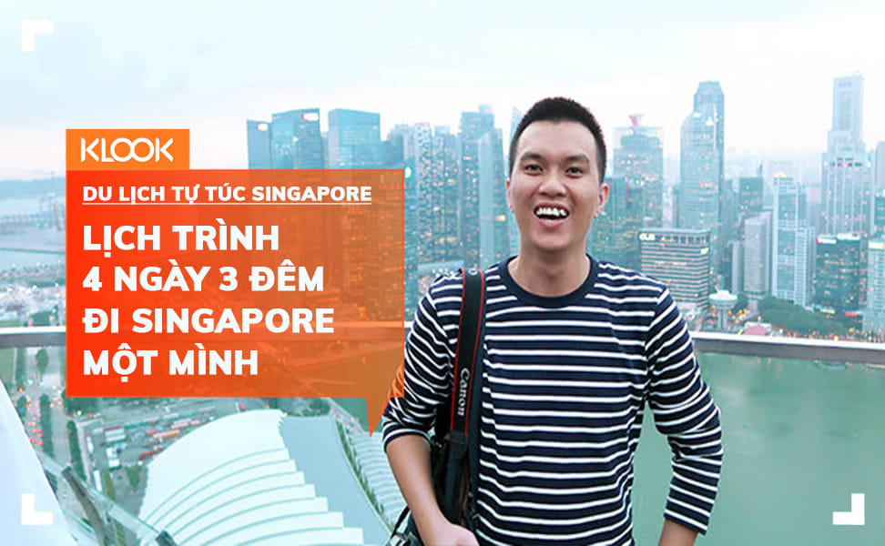 lich trinh du lich tu tuc singapore mot minh dip le 30 4 tu travel blogger bill balo 230418 COVER