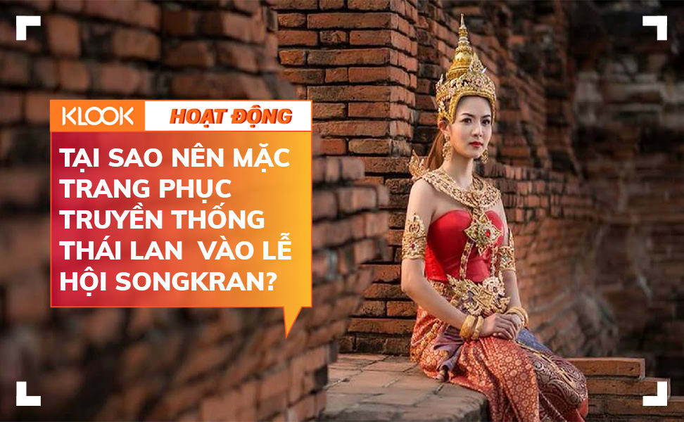 mac trang phuc truyen thong hoa than vao nhung bo phim thai lan mua le songkran COVER