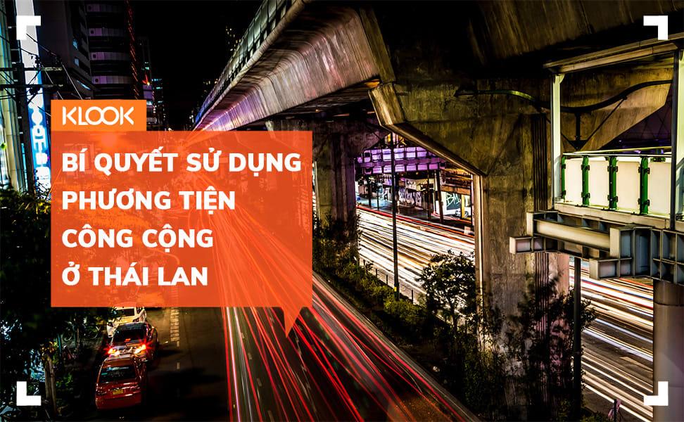 Bí quyết sử dụng phương tiện công cộng ở Thái Lan 1